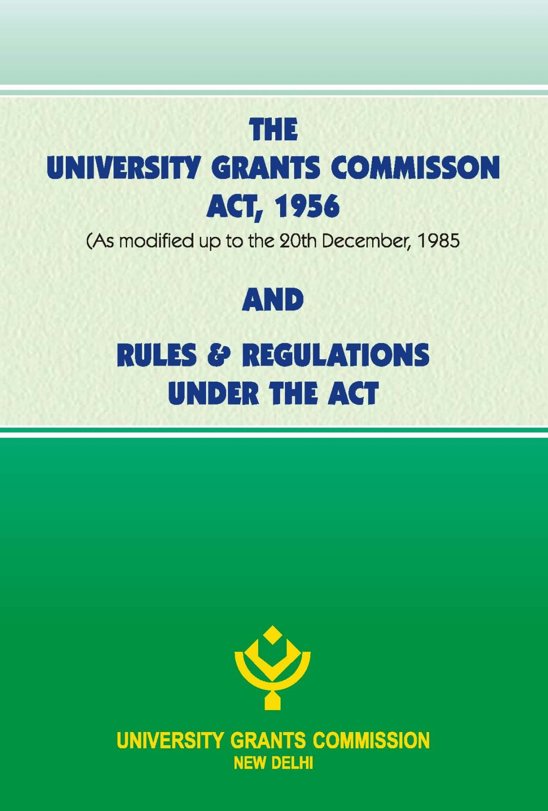 ugc act 1956 The university grants commission act, 1956 is an act of the parliament of india the act is sometimes referred to as the ugc act references.