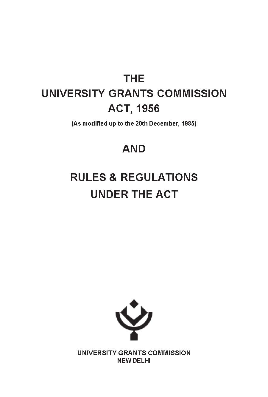 ugc act 1956 Section 1 short title and commencement act no3 of 1956 [3rd march, 1956] an act to make provision for the co-ordination and determination of standards in universities and for that.